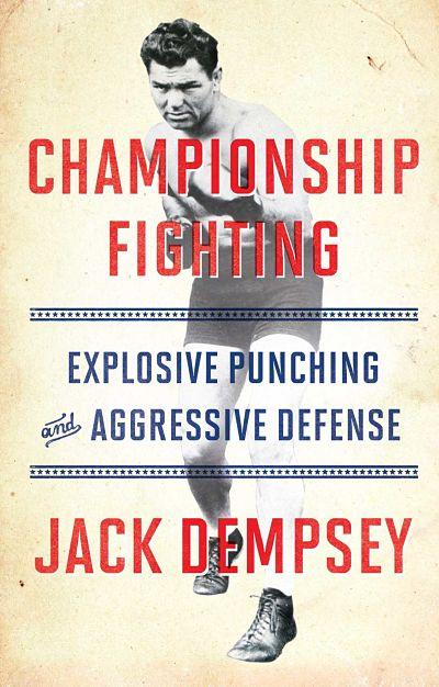 Дерись, как чемпион. Взрывные удары и активная самооборона, Джек Демпси