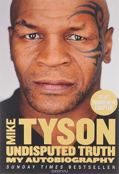 Книга Неоспоримая Воля, Майк Тайсон